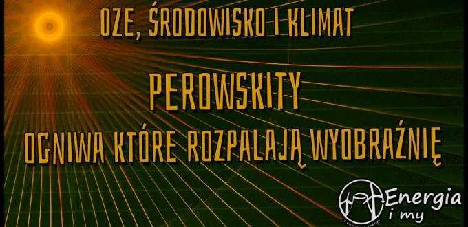 Perowskity, Olga Malinkiewicz, Soule Technologies, struktura krystaliczna perowskitów, perwoskity – wzór, NREL