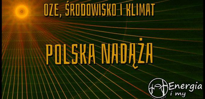 Polska, nadąża, energia i my, OZE środowisko, klimat